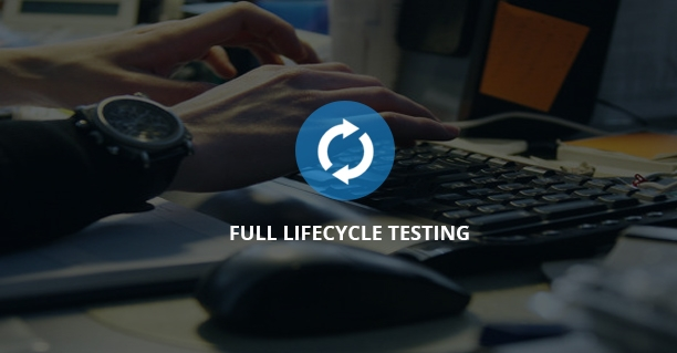 Full lifecycle testing
